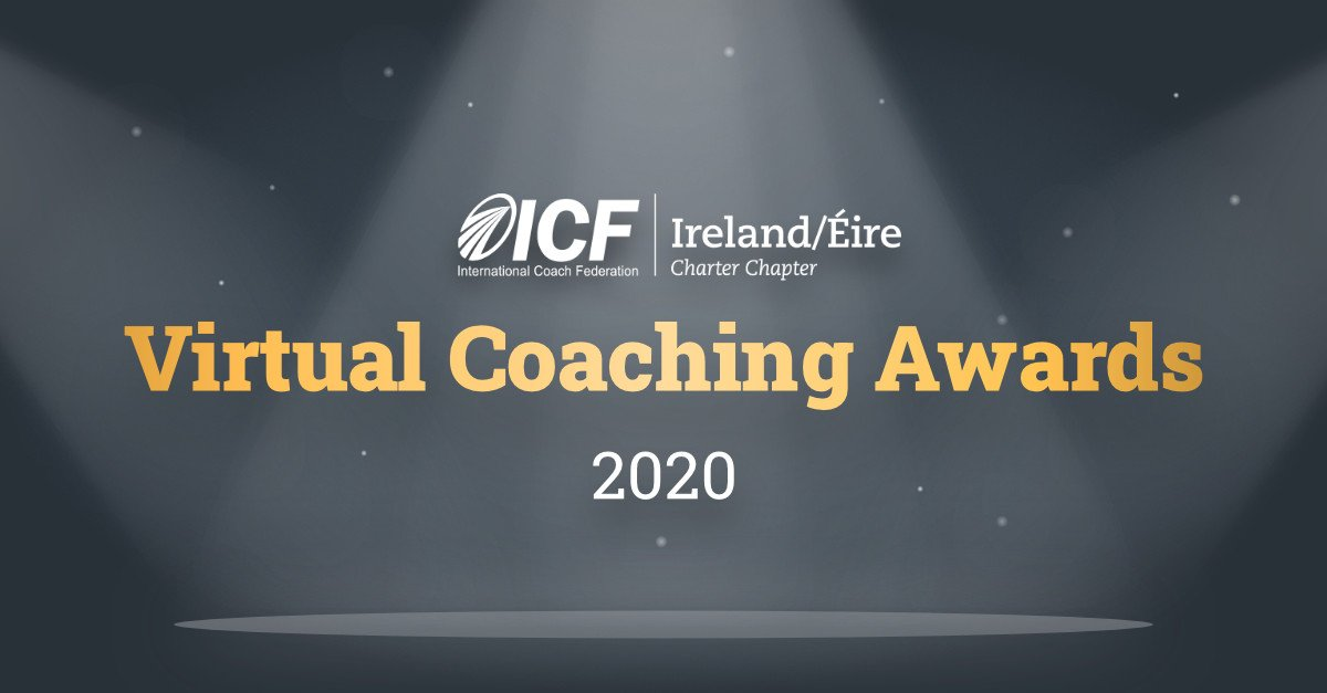 ICF Ireland Virtual Coaching Awards 2020